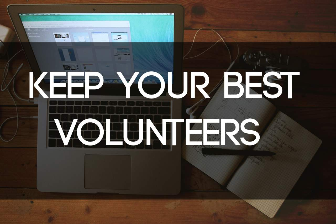 The 6 Keys to Keeping Your Best Volunteers!