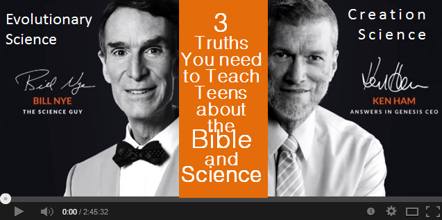 The 3 Truths You Need to Teach Teens about the Bible and Science