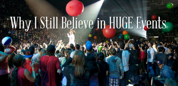 Why I Still Believe In HUGE Events