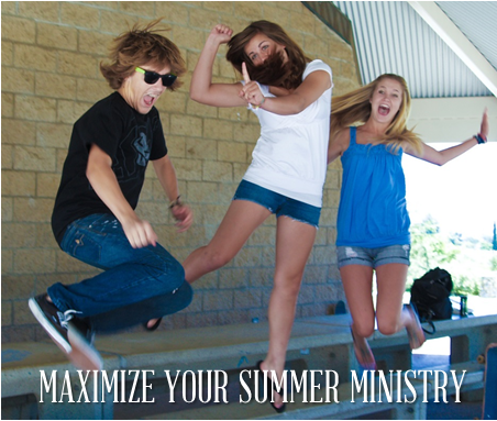 3 Powerful Ways to Maximize Your Summer Ministry