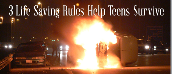 3 Life Saving Rules that will help Your Teen Survive