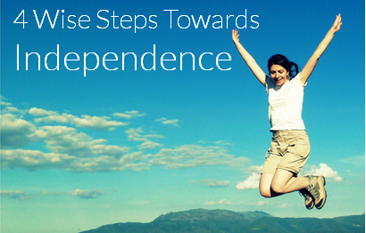 4 Wise Steps Towards Independence