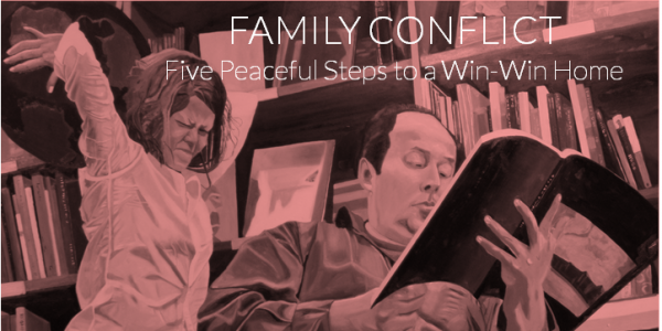 Five Peaceful Steps to a Win-Win Home