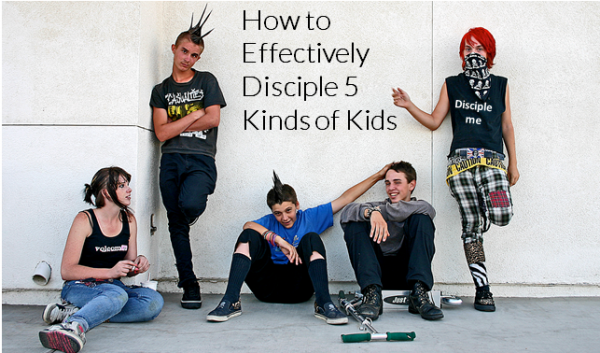 How to Effectively Disciple 5 Kinds of Kids
