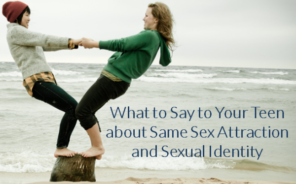 What to Say to Your Teen about Same Sex Attraction