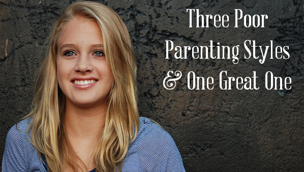 Three Poor Parenting Styles and One Great One