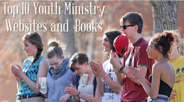 Top Ten Youth Ministry Websites and Books