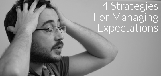 4 Strategies for Managing Expectations