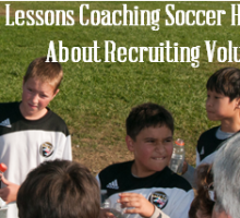 3 Lessons Coaching Soccer Has Taught Me About Recruiting Volunteers