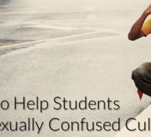 How to Help Students in a Sexually Confused Culture