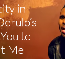 Identity in Jason Derulo's Want You to Want Me