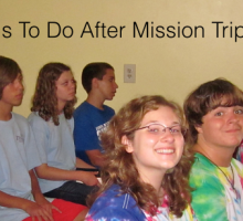 Five Things To Do After the Mission Trip or VBS