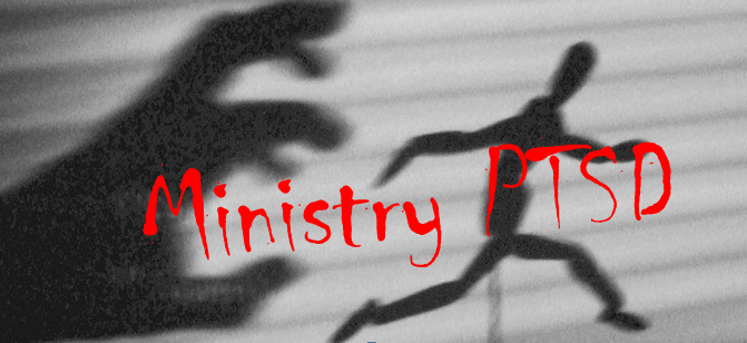 Do You Have Ministry PTSD ?