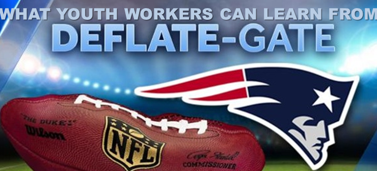 What Youth Workers Can Learn From Deflategate