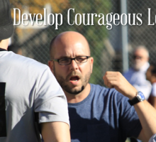 How to Develop Courageous Leadership