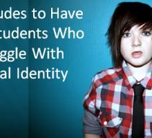 5 Attitudes to Have With Students Who Struggle With Sexual Identity