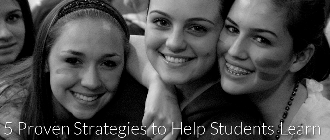 5 Proven Strategies to Help Students Learn