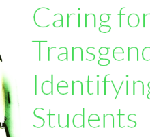 Caring for Transgender Self-Identifying Students