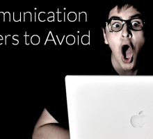 5 Communication Disasters to Avoid