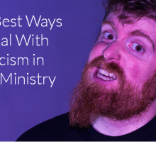 The 5 Best Ways To Deal With Criticism In Youth Ministry