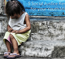 5 Social Justice Resources for Your Youth Ministry