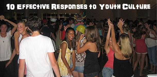 10 Effective Responses to Youth Culture