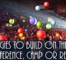 4 Strategies to Build on the Youth Camp, Conference or Retreat Experience