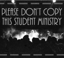 Please Don't Copy This Student Ministry