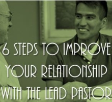 6 Steps to Improve Your Relationship with Your Lead Pastor