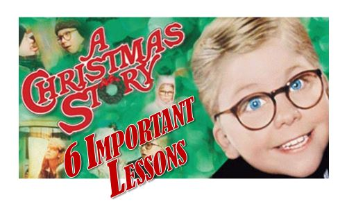 A Christmas Story: 6 Important Lessons